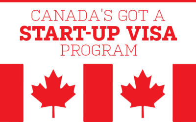 Canada Targets Entrepreneur Immigrants As Start-Up Visa Program Goes Permanent